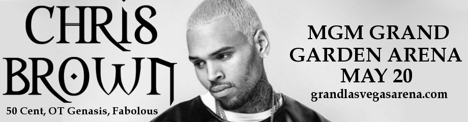 Chris Brown, 50 Cent, OT Genasis & Fabolous at MGM Grand Garden Arena