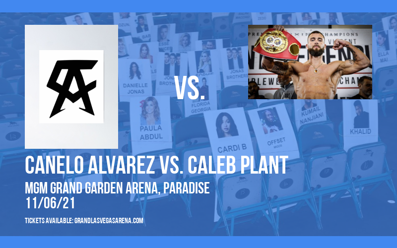 Canelo Alvarez vs. Caleb Plant at MGM Grand Garden Arena